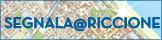 Benvenuta/o nella nuova piattaforma del Comune di Riccione dedicata ad un rapporto diretto con il cittadino. Desidera segnalarci problemi nella sua zo